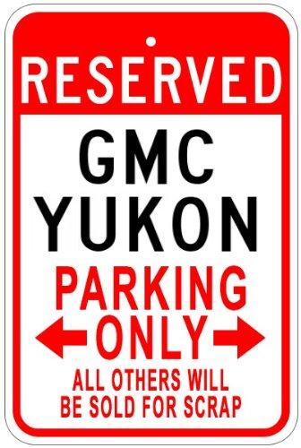Gmc Yukon Parking Sign - GMC YUKON Aluminum Parking Sign - 10 x 14 Inches