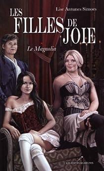 Les Filles de Joie, tome 1 : le Magnolia par Antunes Simoes