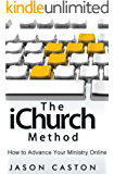 The iChurch Method - How to Advance Your Ministry Online