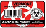 Vermont Zombie Hunting Permit Sticker Size: 4.95x2.95 Inch (12.5x7.5cm) Cut D...