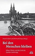 Bei den Menschen bleiben - Kölner…