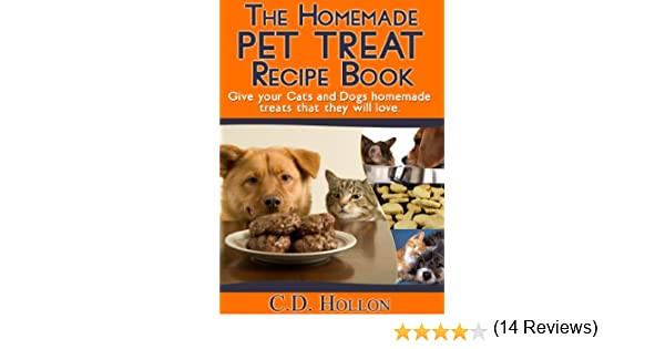 The homemade pet treat recipe book fun and easy homemade cat and the homemade pet treat recipe book fun and easy homemade cat and dog treats how to make dog and cat treats best pet food homemade pet treats forumfinder Gallery