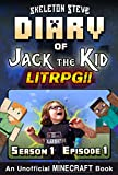 Diary of Jack the Kid – A Minecraft LitRPG – Season 1 Episode 1 (Book 1): Unofficial Minecraft Books for Kids, Teens, & Nerds – LitRPG Adventure Fan Fiction … Diaries Collection – Jack the Kid LitRPG)