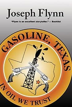 Gasoline, Texas by [Flynn, Joseph]