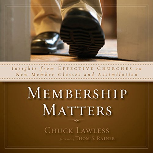 Membership Matters: Insights from Effective Churches on New Member Classes and Assimilation by Zondervan