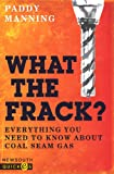 What the Frack?, Paddy Manning, 1742233651