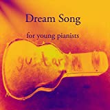 Dream Song: for young pianists (Piano compositions Book 2)