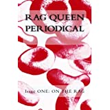Rag Queen Periodical Issue ONE: On the Rag