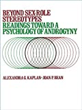 Beyond Sex Role Stereotypes, Alexandra G. Kaplan, 0316482714