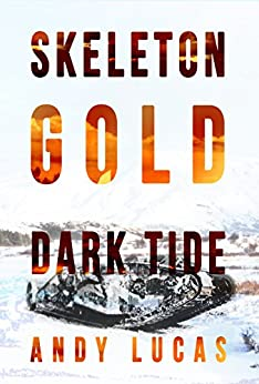 SKELETON GOLD: Dark Tide (James Pace Book 4) by [Lucas, Andy]