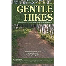 Gentle Hikes of Minnesota's North Shore: The North Shore's Most Scenic Hikes Under 3 Miles