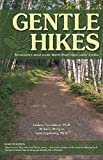 Gentle Hikes of Minnesota s North Shore: The North Shore s Most Scenic Hikes Under 3 Miles