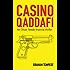 Casino Qaddafi: An Oliver Steele thriller (Casino series Book 3)