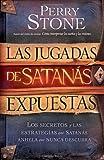 Las Jugadas de Satanás Expuestas: Los secretos y las estrategias que Satanás desea que usted nunca descubra (Spanish Edition)
