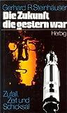 img - for Die Zukunft, die gestern war: Zufall, Zeit u. Schicksal (German Edition) book / textbook / text book