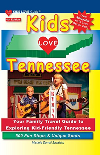Kids Love Tennessee: Your Family Travel Guide to Exploring Kid-Friendly Tennessee 500 Fun Stops & Unique Spots