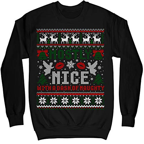 Mostly Nice with A Dash of Naughty Ugly Sweater Shirt - Noel Merry Xmas Sweatshirt