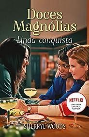 Linda conquista (Doces magnólias Livro 1)