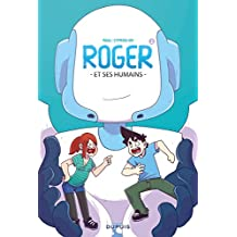 Roger et ses humains - Tome 1 (French Edition)
