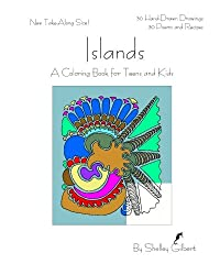 Islands, A Coloring Book for Teens and Kids, 30 Hand-Drawn Drawings, 30 Poems and Recipes