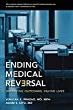 img - for Ending Medical Reversal: Improving Outcomes, Saving Lives book / textbook / text book