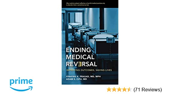 Ending Medical Reversal: Improving Outcomes, Saving Lives ...