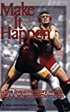img - for Make It Happen : The Inspiring Story of an NCAA Wrestling Champion book / textbook / text book