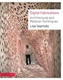 img - for By Lisa Iwamoto - Digital Fabrications: Architectural and Material Techniques (Architecture Briefs) (1st Edition) (6/15/09) book / textbook / text book