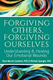 Forgiving Others, Forgiving Ourselves 1st Edition