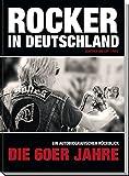 Rocker in Deutschland – Die 60er Jahre: Ein autobiografischer Rückblick
