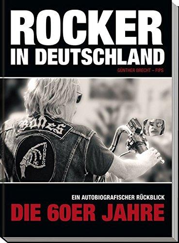 Rocker in Deutschland – Die 60er Jahre: Ein autobiografischer Rückblick Gebundenes Buch – 6. Oktober 2014 Günther Brecht Huber Verlag Mannheim 392789656X Deutschland / Gesellschaft