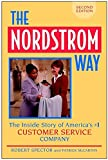 The Nordstrom Way: The Inside Story of America's#1 Customer Service Company, 2nd Edition