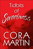 Tidbits of Sweetness, Cora Martin, 1615460772