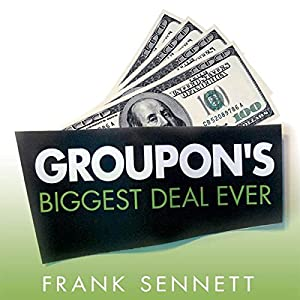 Groupon's Biggest Deal Ever Audiobook