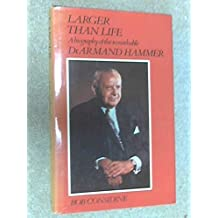 Larger Than Life: Biography of Dr.Armand Hammer by Bob Considine (9-Aug-1976) Hardcover