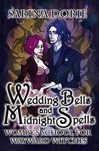 (Wedding Bells and Midnight Spells: A Not-So-Cozy Witch Mystery (Womby's School for Wayward Witches Book 14))