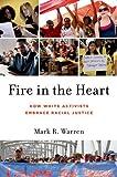 Fire in the Heart, Mark R. Warren, 0199751242