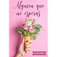 Alguien que no esperas (Spanish Edition)