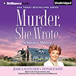 Murder, She Wrote: Domestic Malice | Jessica Fletcher,Donald Bain