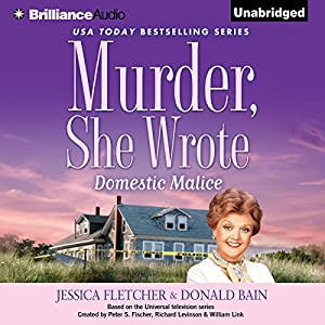 Murder, She Wrote: Domestic Malice Audiobook