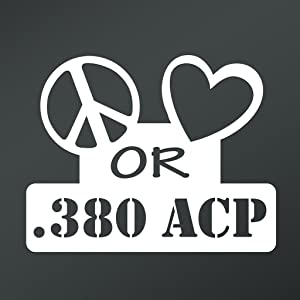 Peace Love or .380 ACP Vinyl Decal Sticker | Cars Trucks Vans Walls Laptops Cups | White | 5.5 X 4.3 Inch | KCD1651