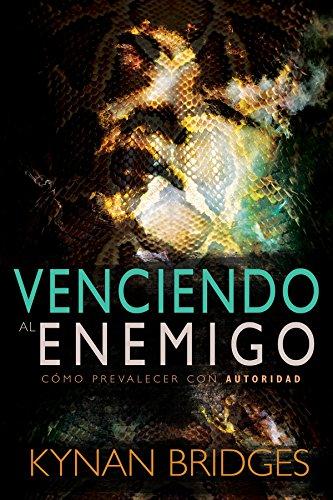 Venciendo al Enemigo: Cómo Prevalecer con Autoridad (Spanish Edition) by [Bridges,