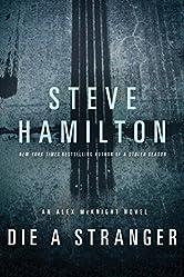Die a Stranger: An Alex McKnight Novel