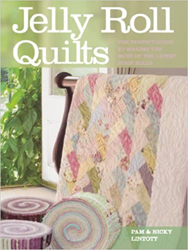Jelly Roll Quilts Pam Lintott Nicky Lintott 9780715328637 Amazon