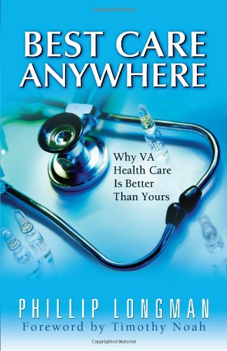 Download Best Care Anywhere: Why VA Health Care is Better Than Yours pdf
