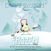 The Frozen Aisle: Carl's Odyssey, Book 1 | Dorian Innes, Dan Greene