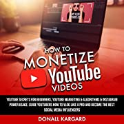 How to Monetize YouTube Videos: Youtube…