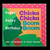 Happy Happy Birthday Chicka Chicka Boom Boom