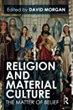 Religion and Material Culture 1st Edition