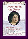 Dear Canada: Footsteps In the Snow: The Red River Diary of Isobel Scott, Rupert's Land, 1815